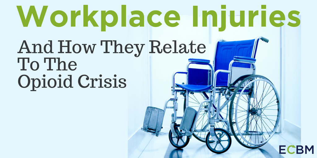 Workplace Injuries And How They Relate To The Opioid Crisis