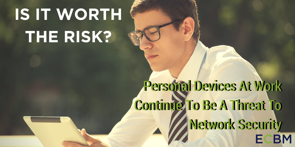 worththerisk-personaldevicesnetworksecurity.png